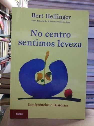 NO CENTRO SENTIMOS LEVEZA