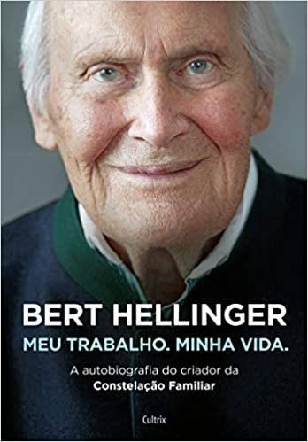 Fichamento: Fichamento: Meu trabalho, minha vida - Bert Hellinger