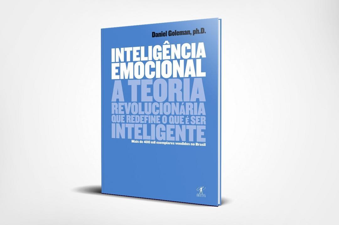 Inteligência Emocional - A Teoria revolucionária que define o que é ser inteligente
