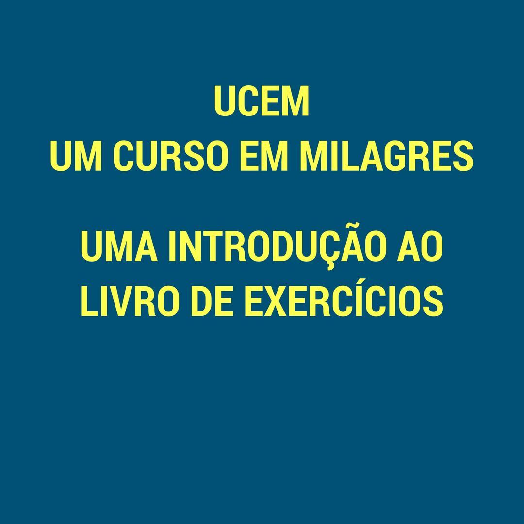 UCEM - LIVRO DE EXERCÍCIOS - INTRODUÇÃO