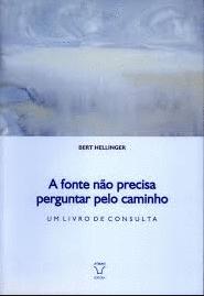 FICHAMENTO - A FONTE NÃO PRECISA PERGUNTAR PELO CAMINHO