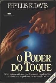 FICHAMENTO DE LEITURA -O PODER DO TOQUE