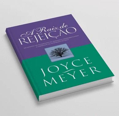 Livro: A Raiz da Rejeição (Joyce Meyer) - Considerações