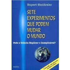 FICHAMENTO DE LEITURA DO LIVRO OS SETE EXPERIMENTOS QUE PODEM MUDAR O MUNDO