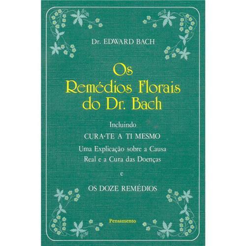 OS REMÉDIOS FLORAIS DO DR. BACH