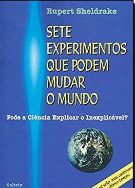 FICHAMENTO DO LIVRO - SETE EXPERIMENTOS QUE PODEM MUDAR O MUNDO