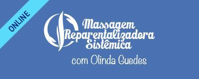 MASSAGEM REPARENTALIZADORA SISTÊMICA – Curso Online com Olinda Guedes