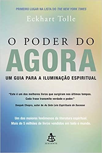 Fichamento do livro: O PODER DO AGORA - Um guia para a iluminação espiritual