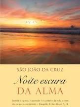 FICHAMENTO DE LEITURA - A NOITE ESCURA DA ALMA - SÃO JOÃO DA CRUZ
