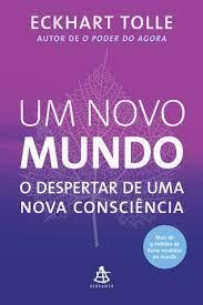 UM NOVO MUNDO: O DESPERTAR DE UMA NOVA CONSCIÊNCIA