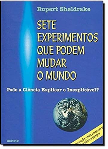 Fichamento do livro: SETE EXPERIMENTOS QUE PODEM MUDAR O MUNDO