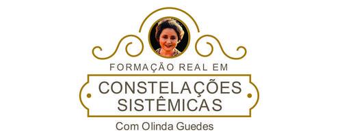 FORMAÇÃO REAL EM CONSTELAÇÕES SISTÊMICAS – com Olinda Guedes