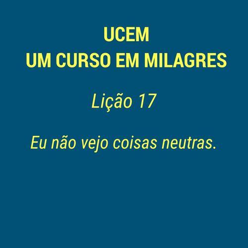 UCEM - LIÇÃO 17