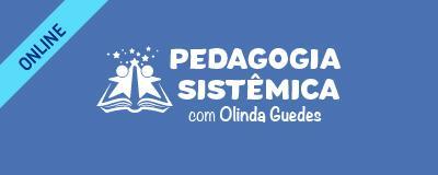 Pedagogia Sistêmica com Olinda Guedes