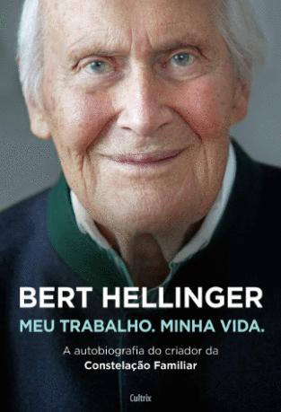 Fichamento do livro: Meu trabalho minha vida de Bert Hellinger