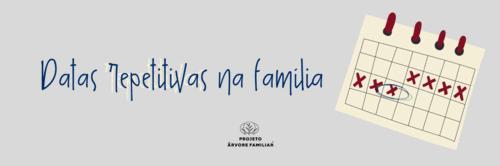 Datas repetitivas na família