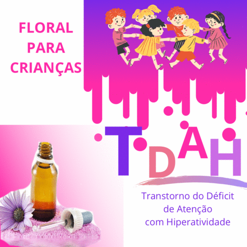 CRIANÇAS COM TDAH, INDIQUE FLORAL.
