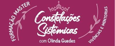 Formação Real MASTER EM CONSTELAÇÃO SISTÊMICA com Olinda Guedes