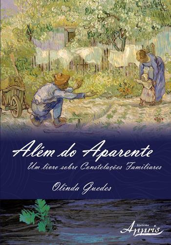 FICHAMENTO DE LEITURA: ALÉM DO APARENTE. Um livro sobre Constelações Familiares