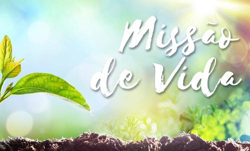 MISSÃO DE VIDA