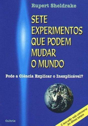 FICHAMENTO: SETE EXPERIMENTOS QUE PODEM MUDAR O MUNDO