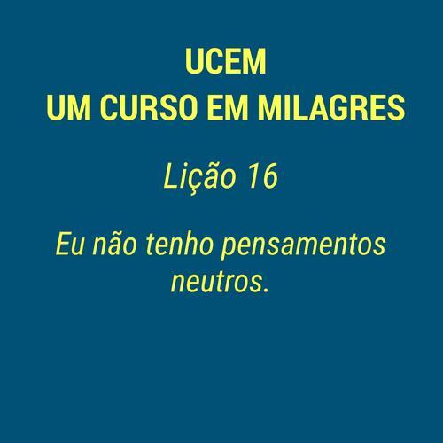 UCEM - LIÇÃO 16