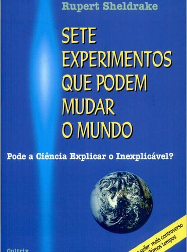 Sete Experimentos que podem mudar o Mundo